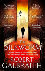 Robert Galbraith: The Silkworm: 2 (Cormoran Strike)