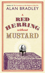 Alan Bradley: A Red Herring Without Mustard (FLAVIA DE LUCE MYSTERY)