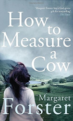 Margaret Forster: How to Measure a Cow