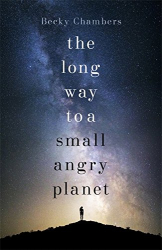 Becky Chambers: The Long Way to a Small, Angry Planet: Wayfarers 1
