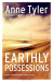 Anne Tyler: Earthly Possessions (Arena Books)