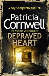 Patricia Cornwell: Depraved Heart (Kay Scarpetta 23)