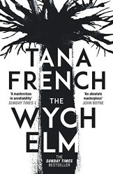 Tana French: The Wych Elm
