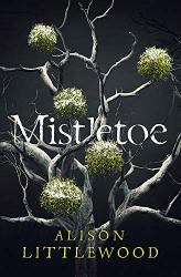 Littlewood, Alison: Mistletoe