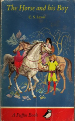 C S Lewis: Horse and His Boy (Puffin Books)