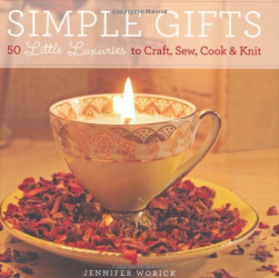 Worick: Simple Gifts: 50 Little Luxuries to Craft, Sew, Cook & Knit
