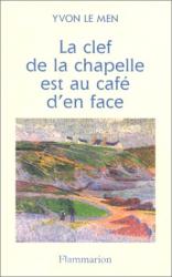 Le Men Yvon: La clef de la chapelle est au cafe d'en face