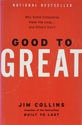 Collins: Good to Great: Why Some Companies Make the Leap... and Others Don't