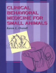 Dr. Karen Overall: Clinical Behavioral Medicine For Small Animals