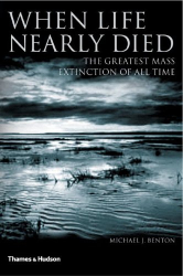 Michael Benton: When Life Nearly Died: The Greatest Mass Extinction of All Time