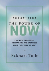 Eckhart Tolle: Practicing the Power of Now