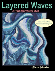 Karen Eckmeier: Layered Waves: A Fresh New Way to Quilt