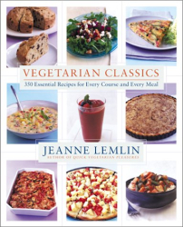 Jeanne Lemlin: Vegetarian Classics: 300 Essential Recipes for Every Course and Every Meal
