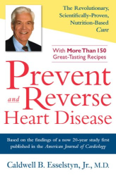 Caldwell B. Esselstyn: Prevent and Reverse Heart Disease