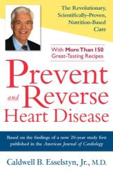 Caldwell B. Esselstyn: Prevent and Reverse Heart Disease