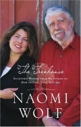 Naomi Wolf: The Treehouse: Eccentric Wisdom from My Father on How to Live, Love, and See