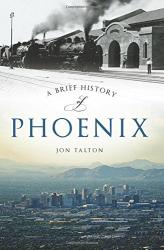 : A Brief History of Phoenix