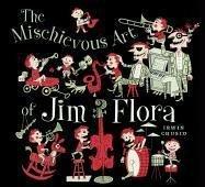 Irwin Chusid: The Mischievous Art of Jim Flora
