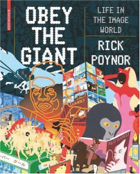 Rick Poynor: Obey the Giant: Life in the Image World