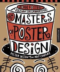 John Foster: New Master's of Poster Design: Poster Design for the Next Century