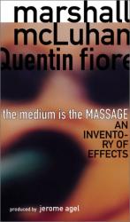 Marshall McLuhan: The Medium is the Massage