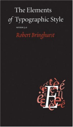 Robert Bringhurst: The Elements of Typographic Style