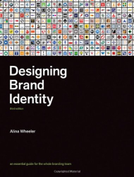 Alina Wheeler: Designing Brand Identity: An Essential Guide for the Whole Branding Team