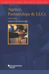 Stephen Bainbridge: Agency, Partnerships & LLCs (Concepts and Insights)