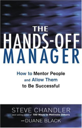 Steve Chandler: The Hands-off Manager: How to Mentor People and Allow Them to Be Successful