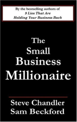 Steve Chandler: The Small Business Millionaire: A Novel Of Heartbreak And Prosperity