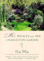 William Baldwin: Mrs. Whaley and Her Charleston Garden