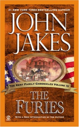 John Jakes: The Furies (Kent Family Chronicles) Volume 4