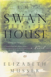 Elizabeth Musser: The Swan House