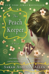 Sarah Addison Allen: The Peach Keeper