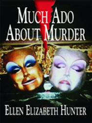 Ellen Elizabeth Hunter: Much Ado About Murder