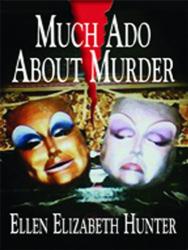 Ellen Elizabeth Hunter: Much Ado About Murder