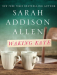 Sarah Addison Allen: Waking Kate