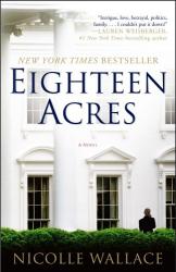 Nicolle Wallace: Eighteen Acres: A Novel