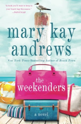 Mary Kay Andrews: The Weekenders: A Novel
