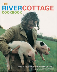 Hugh Fearnley-Whittingstall: The River Cottage Cookbook