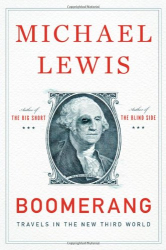Michael Lewis: Boomerang: Travels in the New Third World