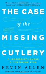 Kevin Allen: The Case of the Missing Cutlery: A Leadership Course for the Rising Star