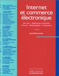 Lionel Bochurberg: Internet et commerce électronique. Site Web - Applications multimédia - Contrats - Responsabilité - Contentieux