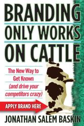 Jonathan Salem Baskin: Branding Only Works on Cattle