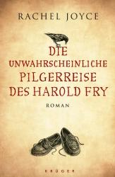 Rachel Joyce: Die unwahrscheinliche Pilgerreise des Harold Fry: Roman