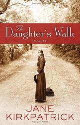 Jane Kirkpatrick: The Daughter's Walk: A Novel