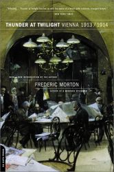 Frederic Morton: Thunder at Twilight: Vienna 1913/1914
