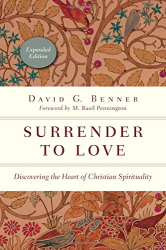 David G. Benner: Surrender to Love: Discovering the Heart of Christian Spirituality (The Spiritual Journey)