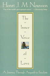 Henri J. M. Nouwen: The Inner Voice of Love: A Journey Through Anguish to Freedom