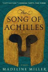Madeline Miller: The Song of Achilles: A Novel